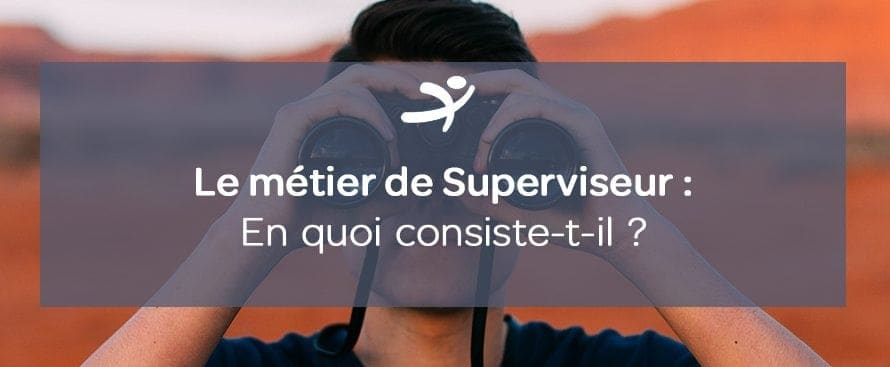 Métier de Superviseur