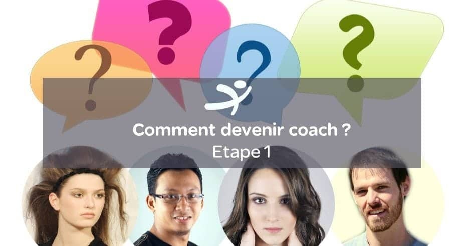 Comment devenir Coach Professionnel : Etape n°1
