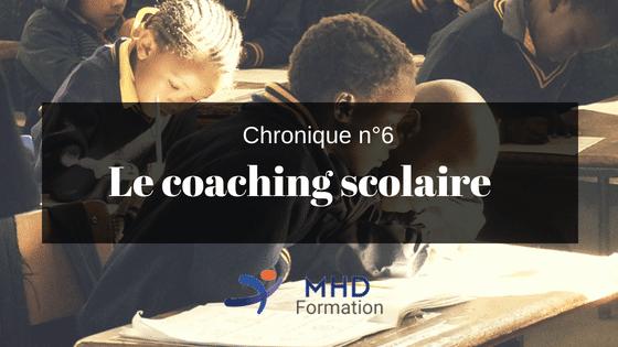 Chronique n°6 : Le coaching scolaire