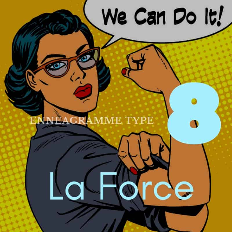 Ennéagramme de type 8 : La force